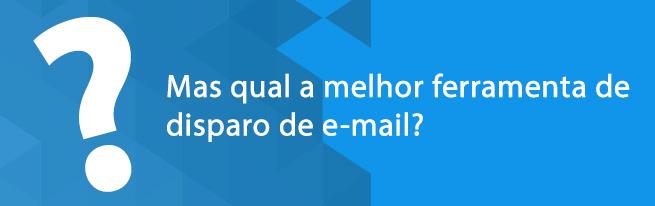 Qual melhor ferramenta de disparo email marketing