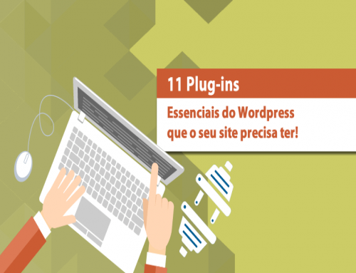 11 plugins para wordpress essenciais que o seu site precisa ter!