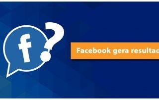 Facebook gera resultados